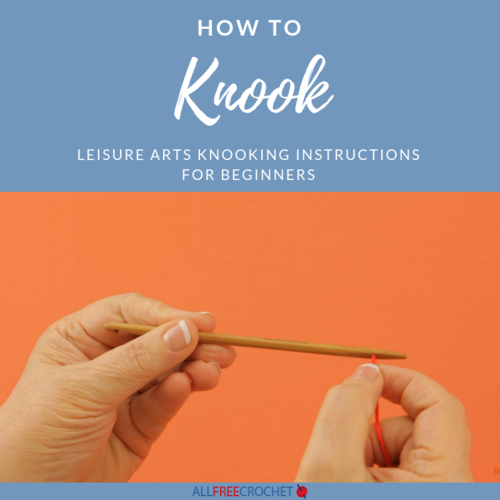 How to Knook Leisure Arts Knooking Instructions for Beginners