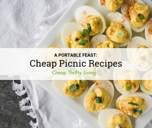 18 Cheap Picnic Ideas For A Portable Feast Cheapthriftyliving Com