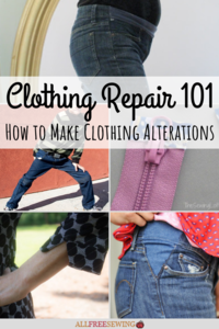 Clothing Repair 101: How to Make Clothing Alterations