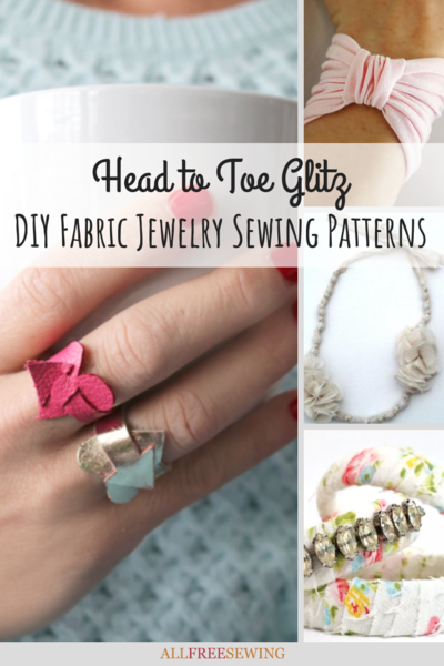 Head to Toe Glitz 20 DIY Fabric Jewelry Sewing Patterns