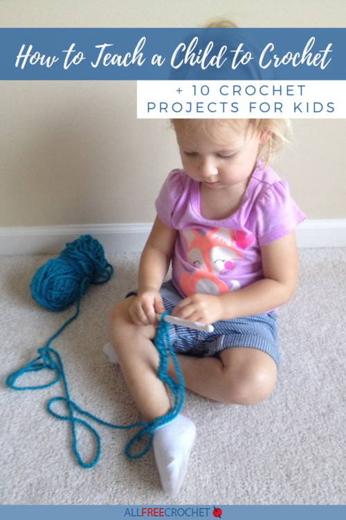How to Teach a Child to Crochet  10 Crochet Projects for Kids