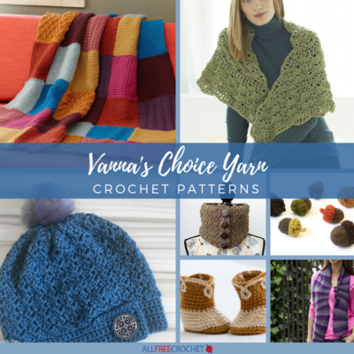 30 Vannas Choice Yarn Crochet Patterns