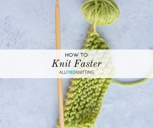How to Knit Faster