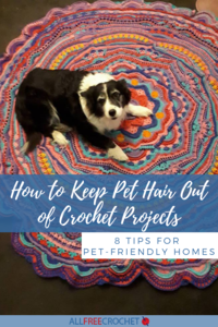 How to Keep Pet Hair Out of Crochet Projects