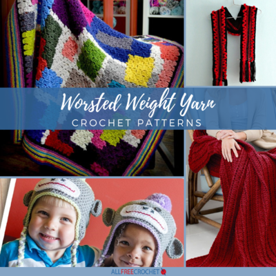 20 Worsted Weight Yarn Crochet Patterns