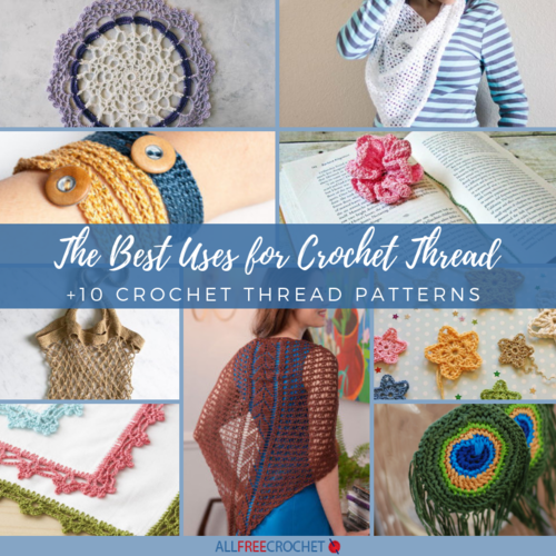 The Best Uses for Crochet Thread 10 Crochet Thread Patterns