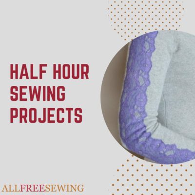 Half Hour Sewing Projects