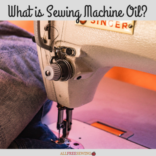 What is Sewing Machine Oil