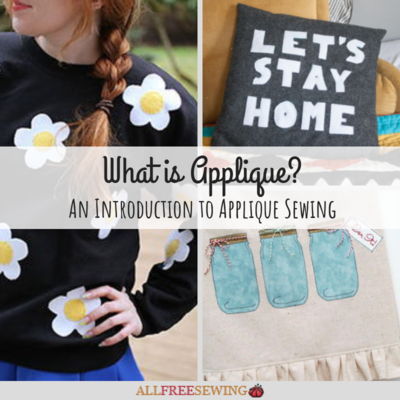 What is Applique An Introduction to Applique Sewing
