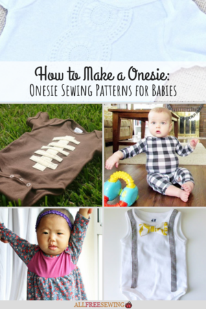 How to Make a Onesie: 12 Onesie Sewing Patterns for Babies