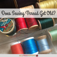 Does Sewing Thread Get Old?