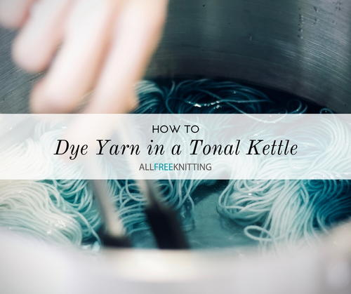 How to Dye Yarn in a Tonal Kettle