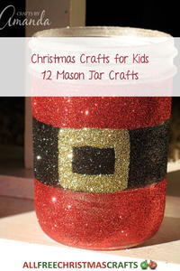 Christmas Crafts for Kids: 12 Mason Jar Crafts