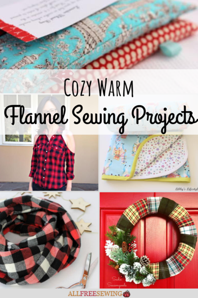 Cozy Warm Flannel Sewing Projects