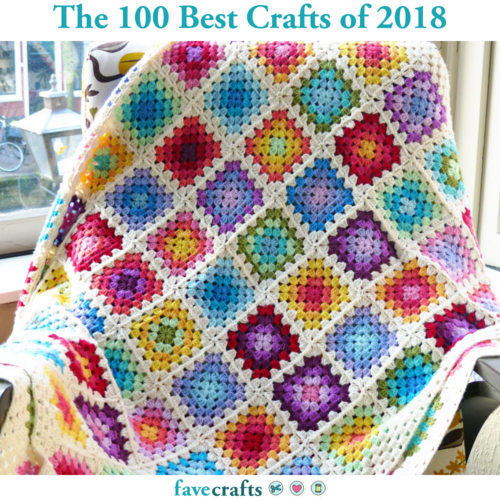 The 100 Best Crafts Of 2018 Favecrafts Com
