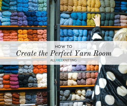 How to Create the Perfect Yarn Room