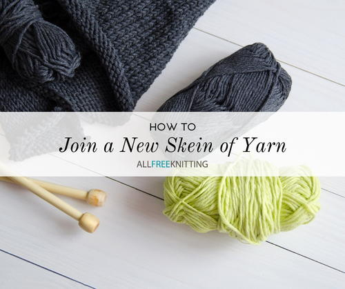 How to Join a New Skein of Yarn