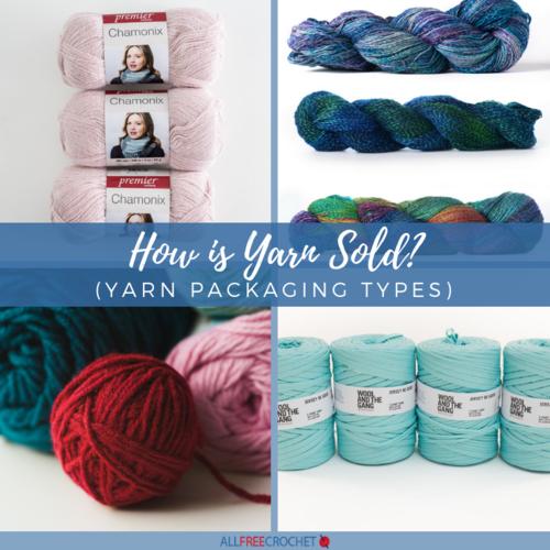 How Is Yarn Sold Yarn Packaging Types Allfreecrochetcom