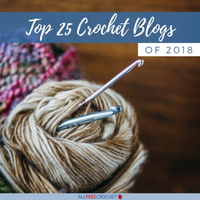 7dca49eb172 Top 25 Crochet Blogs of 2018