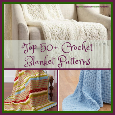 Top 50 Crochet Blanket Patterns