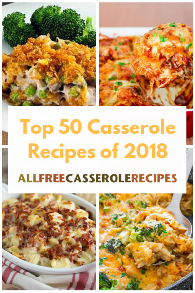 Top 50 Casserole Recipes of 2018