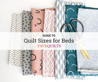 The Guide to Quilt Sizes for Beds