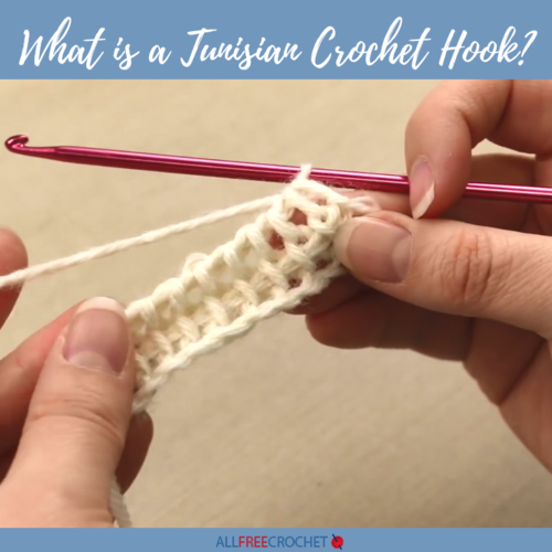 What is a Tunisian Crochet Hook