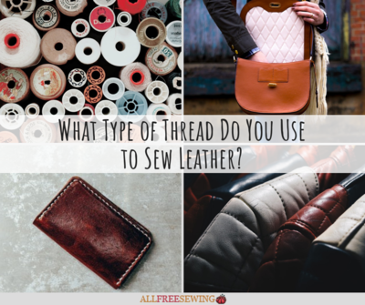 What Type of Thread Do You Use to Sew Leather
