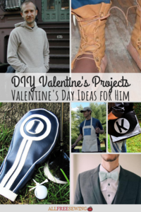 17 Valentine's Day Sewing Projects for Him
