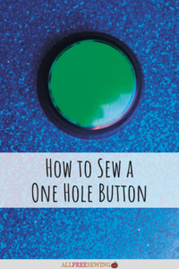 How to Sew a One Hole Button