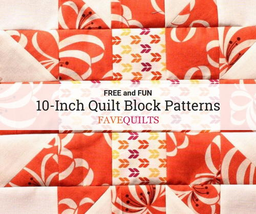 11 Free 10 Inch Quilt Block Patterns | FaveQuilts.com