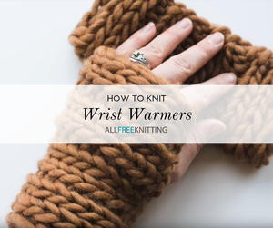 How to Knit Wrist Warmers