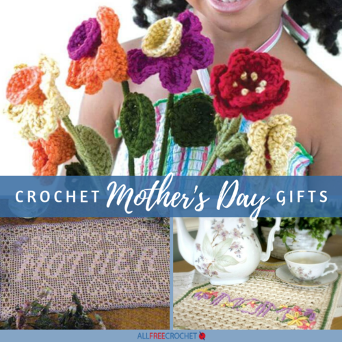 16 Crochet Mothers Day Gifts