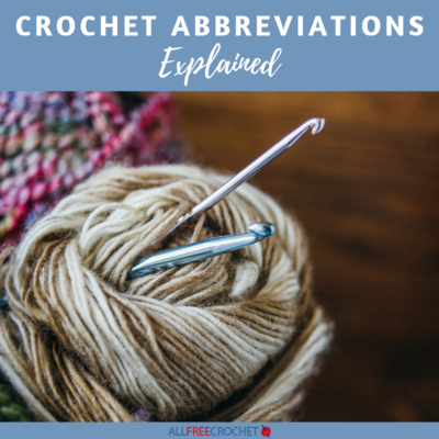 Crochet Abbreviations Explained