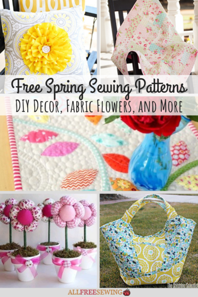 Free Spring Sewing Patterns DIY Decor Fabric Flowers and More