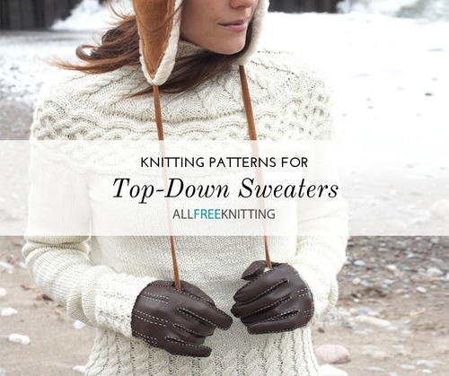 Top Down Sweater Knitting Patterns