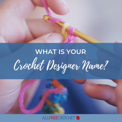 What is Your Crochet Designer Name