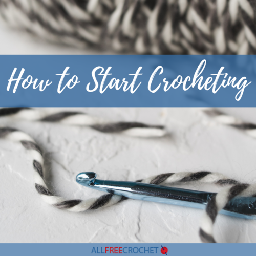 How to Start Crocheting