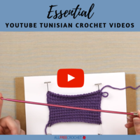 10 Essential YouTube Tunisian Crochet Videos