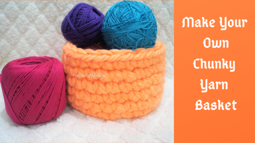 Make Your Own Chunky Yarn Basket