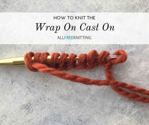 How to Knit the Wrap On Cast On