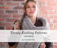 Knitting for Teens: 40 Trendy Free Knitting Patterns They'll Love
