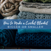 How to Make a Crochet Blanket Bigger or Smaller