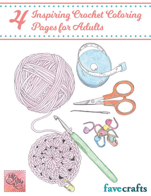 4 Inspiring Crochet Coloring Pages For Adults [PDF] FaveCrafts.com