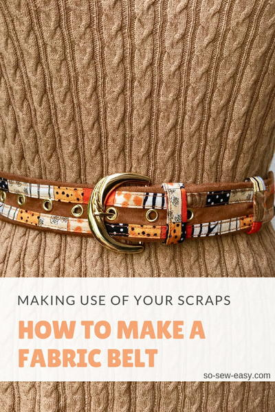 Fabric Belt Tutorial – Making Use Of Your Scraps