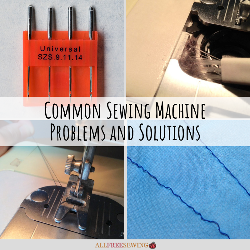 9 Common Sewing Machine Problems And Solutions