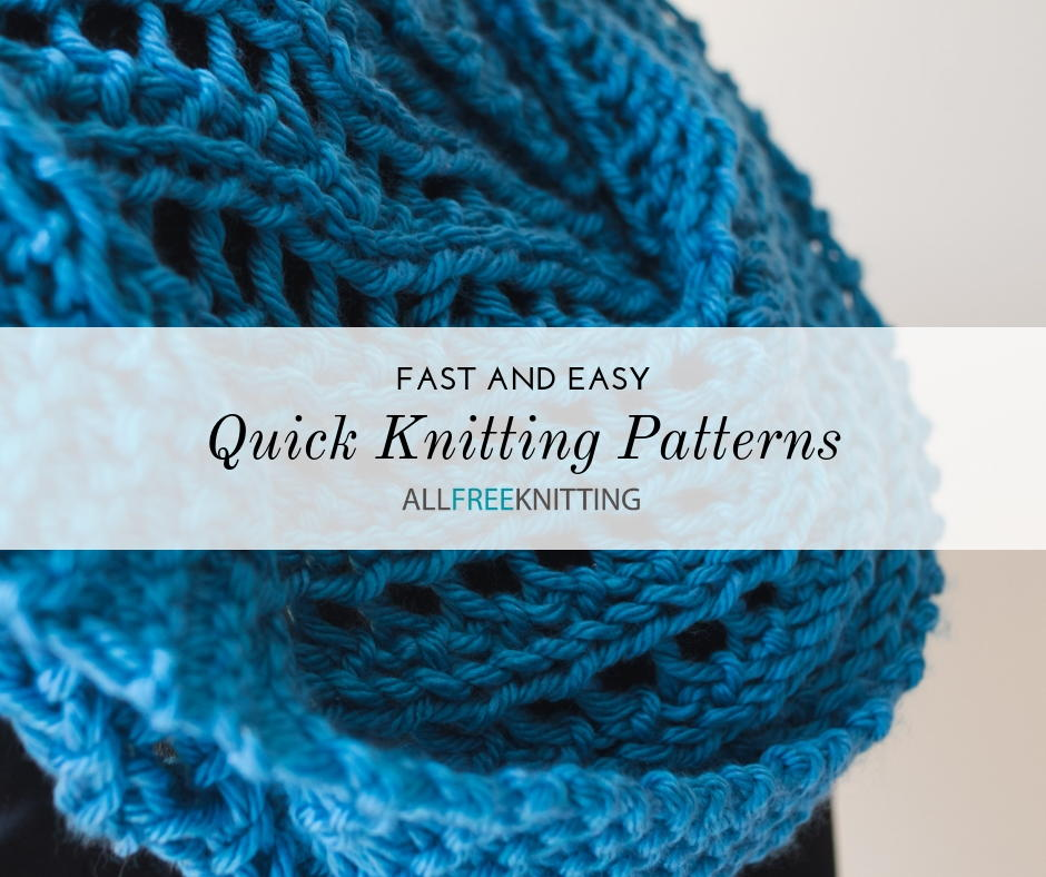 37 Quick and Easy Knitting Patterns | AllFreeKnitting.com