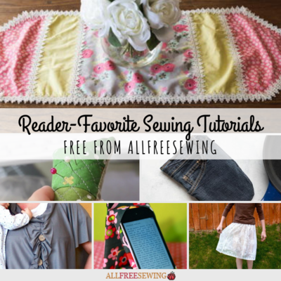21 Reader-Favorite Sewing Tutorials Free from AllFreeSewing