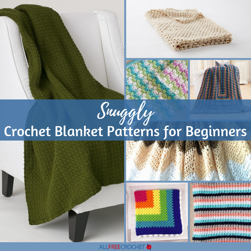 25 Snuggly Crochet Blanket Patterns For Beginners Allfreecrochetcom