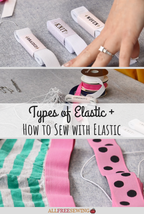 Types of Elastic  How to Sew with Elastic